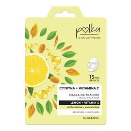 Maska na tkaninie Cytryna + Witamina C rozświetlenie + wygładzenie