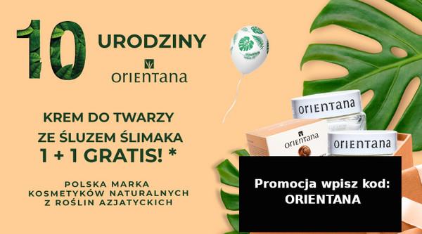 Promocja urodzinowa Orientana 1+1 gratis